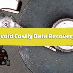 Tips to Avoid Costly Data Recovery